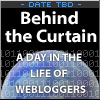 Behind the Curtain: a day in the life of webloggers